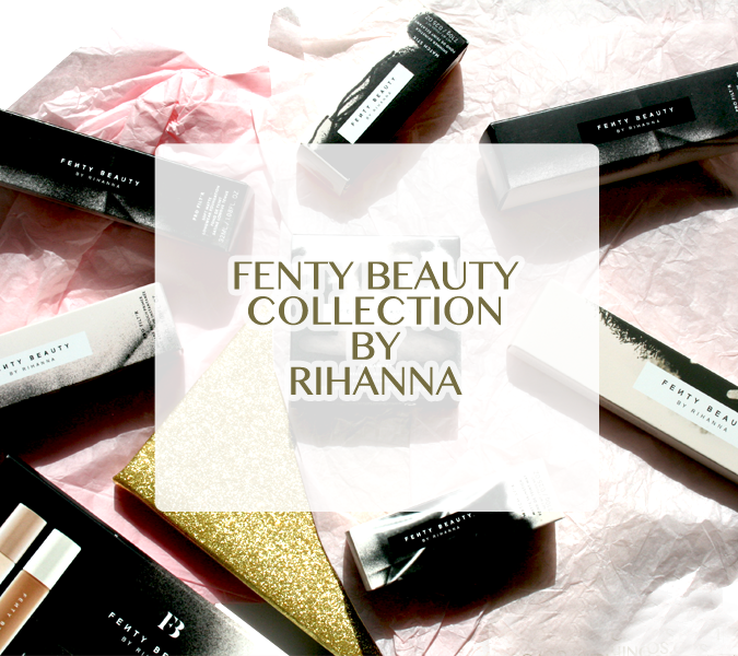 Fenty Beauty Collection by Rihanna – Products Intro, Swatches & Review